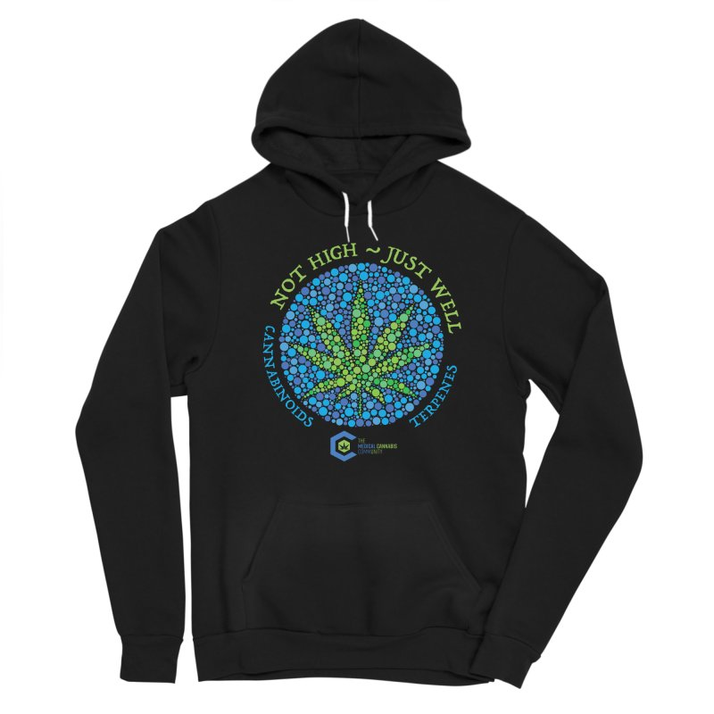 Not High ~ Just Well Women's Pullover Hoody by The Medical Cannabis Community