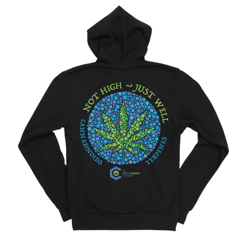 Not High ~ Just Well Women's Sponge Fleece Zip-Up Hoody by The Medical Cannabis Community