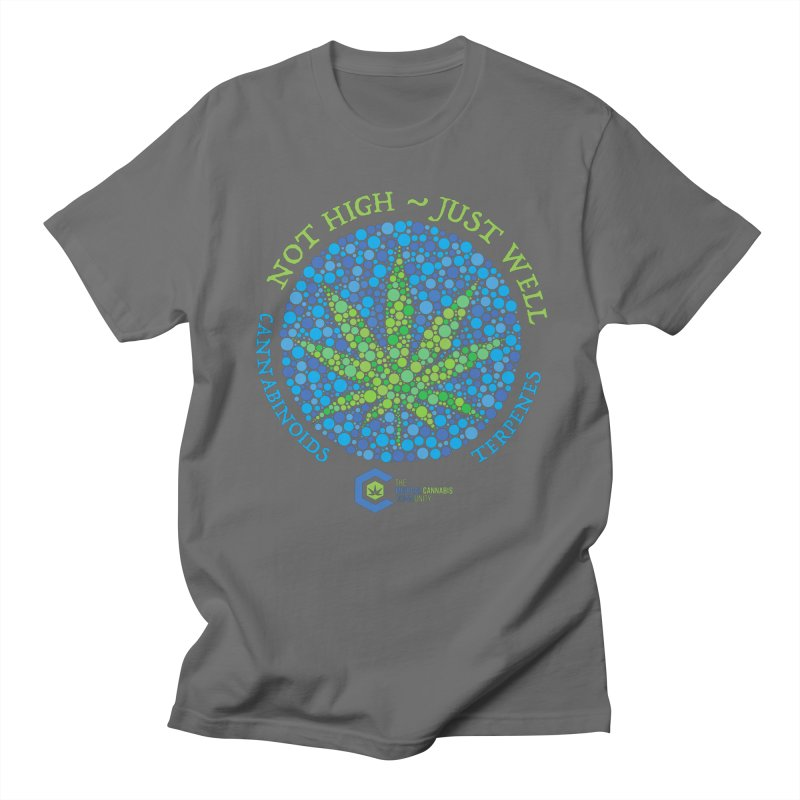 Not High ~ Just Well Men's T-Shirt by The Medical Cannabis Community