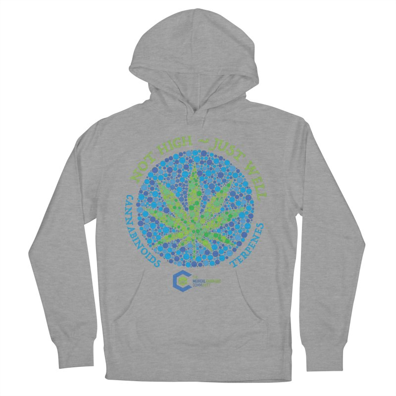 Not High ~ Just Well Women's French Terry Pullover Hoody by The Medical Cannabis Community