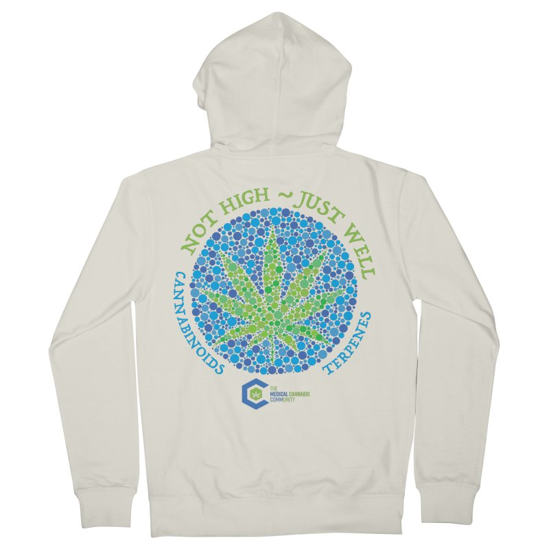 Not High ~ Just Well Men's French Terry Zip-Up Hoody by The Medical Cannabis Community