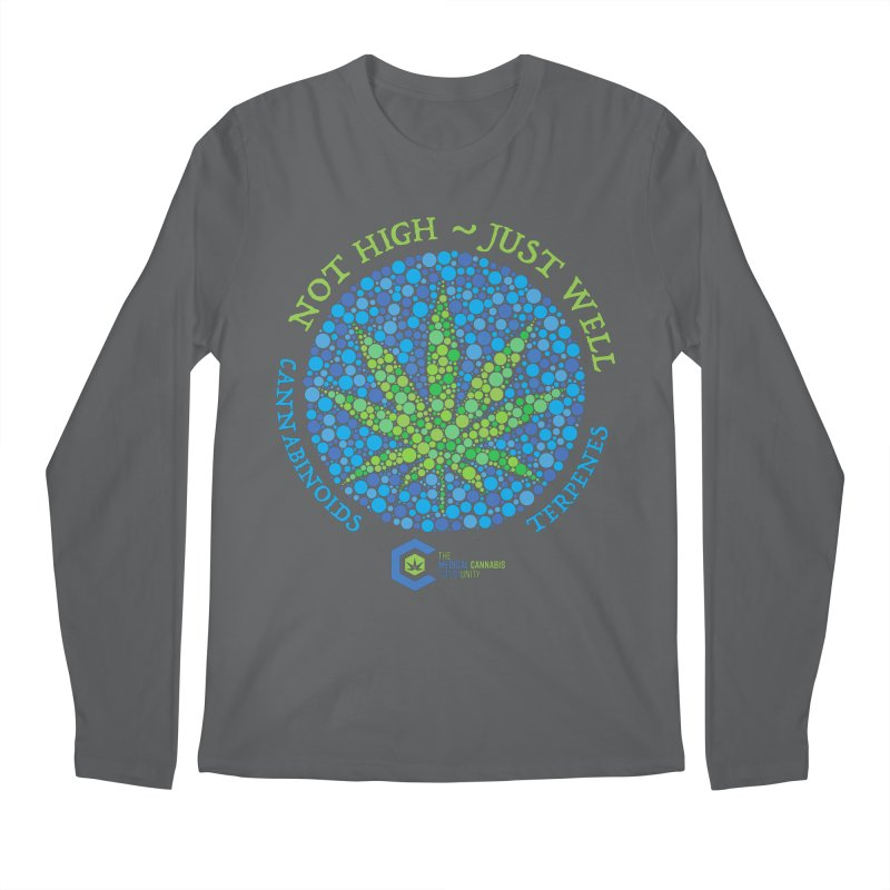 Not High ~ Just Well Men's Regular Longsleeve T-Shirt by The Medical Cannabis Community