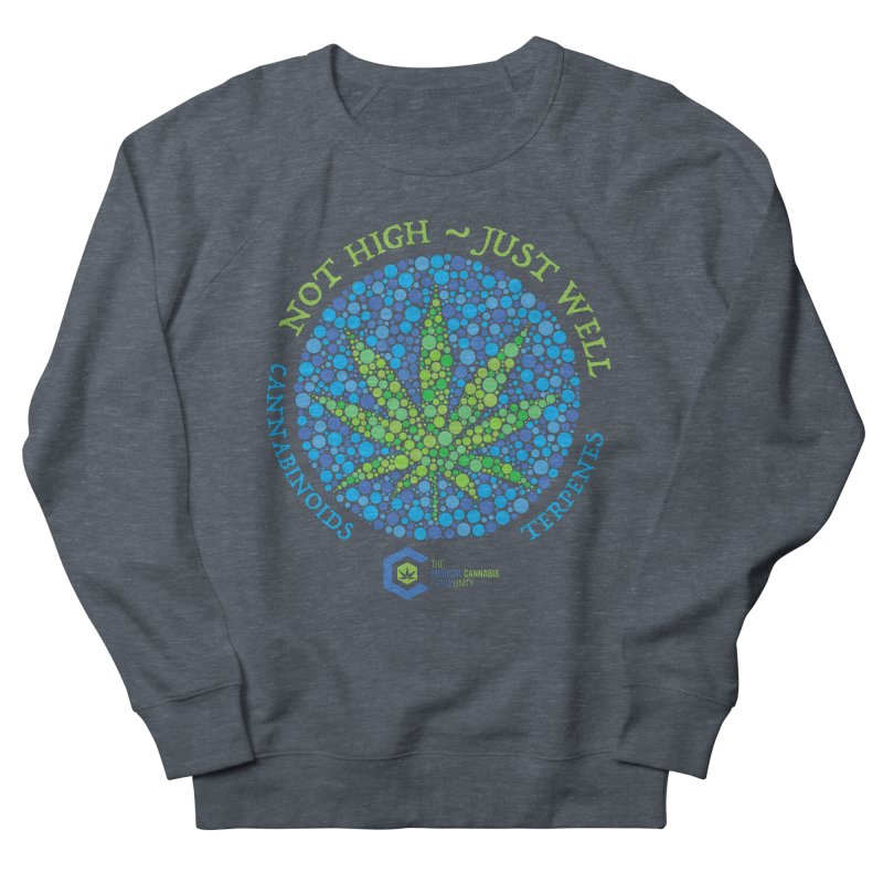 Not High Just Well Women's French Terry Sweatshirt by The Medical Cannabis Community