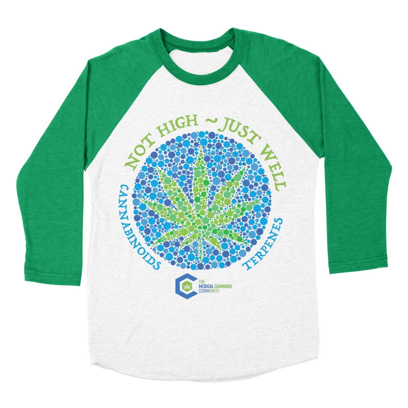 Not High ~ Just Well Men's Baseball Triblend Longsleeve T-Shirt by The Medical Cannabis Community