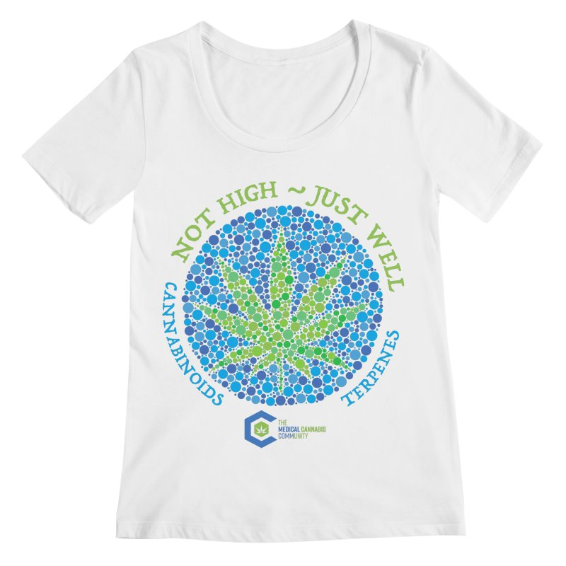 Not High Just Well Women's Regular Scoop Neck by The Medical Cannabis Community