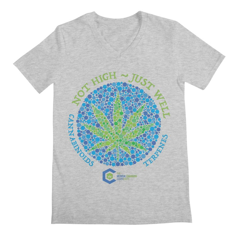 Not High ~ Just Well Men's Regular V-Neck by The Medical Cannabis Community