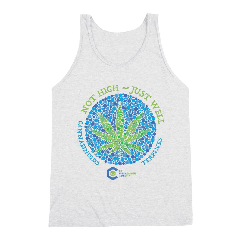 Not High ~ Just Well Men's Triblend Tank by The Medical Cannabis Community