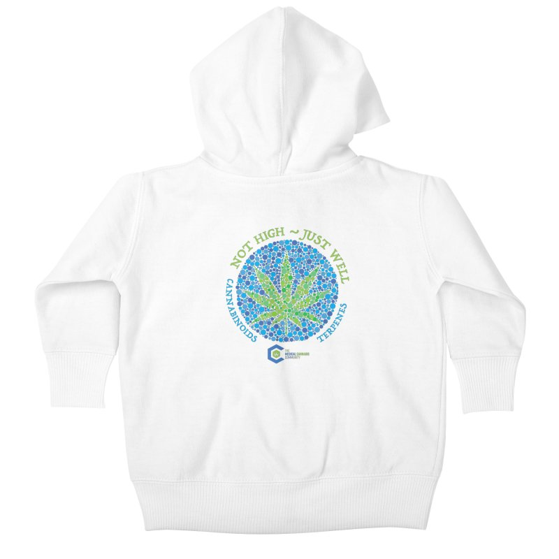 Not High ~ Just Well Kids Baby Zip-Up Hoody by The Medical Cannabis Community