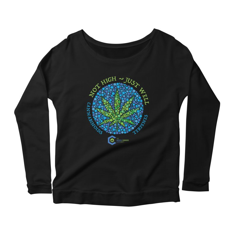 Not High ~ Just Well Women's Scoop Neck Longsleeve T-Shirt by The Medical Cannabis Community