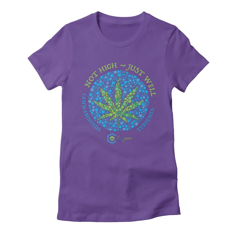 Not High ~ Just Well Women's Fitted T-Shirt by The Medical Cannabis Community