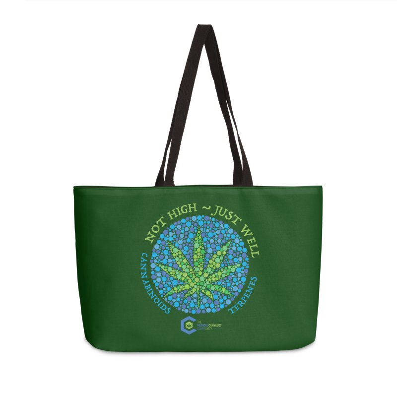 Not High ~ Just Well Accessories Weekender Bag Bag by The Medical Cannabis Community