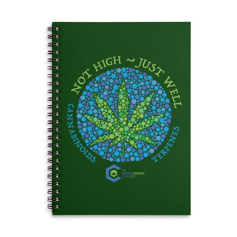 Not High ~ Just Well Accessories Lined Spiral Notebook by The Medical Cannabis Community