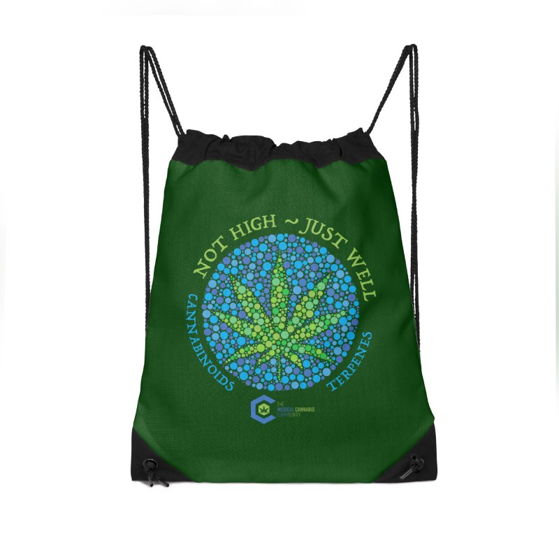 Not High ~ Just Well Accessories Drawstring Bag Bag by The Medical Cannabis Community