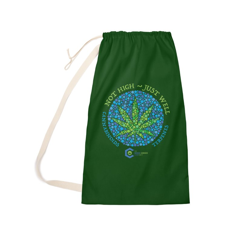 Not High ~ Just Well Accessories Laundry Bag Bag by The Medical Cannabis Community