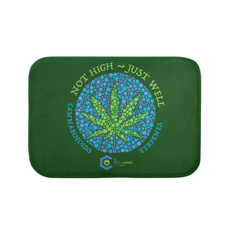 Not High ~ Just Well Home Bath Mat by The Medical Cannabis Community