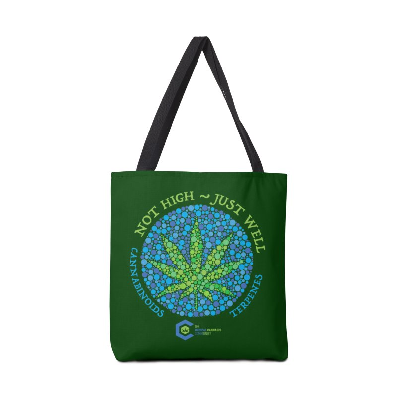 Not High ~ Just Well Accessories Tote Bag Bag by The Medical Cannabis Community