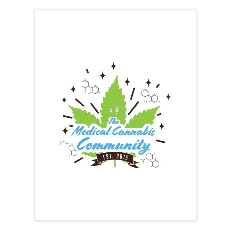 The Medical Cannabis Community EST.2015 Home Fine Art Print by The Medical Cannabis Community