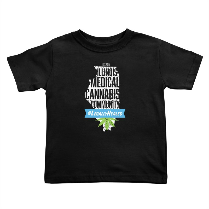 Illinois #LegallyHealed Brown Kids Toddler T-Shirt by The Medical Cannabis Community