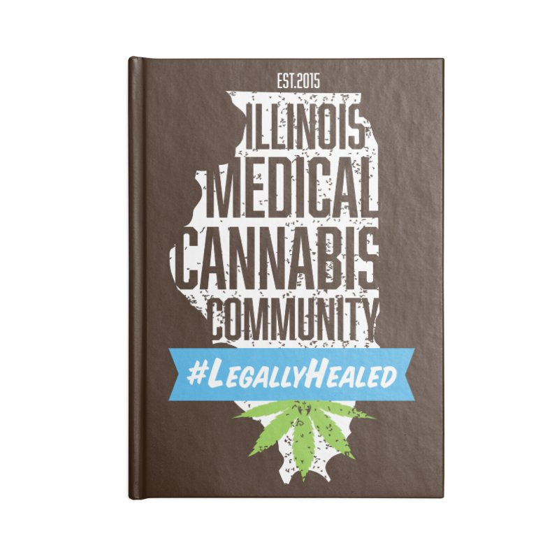 Illinois #LegallyHealed Brown Accessories Blank Journal Notebook by The Medical Cannabis Community