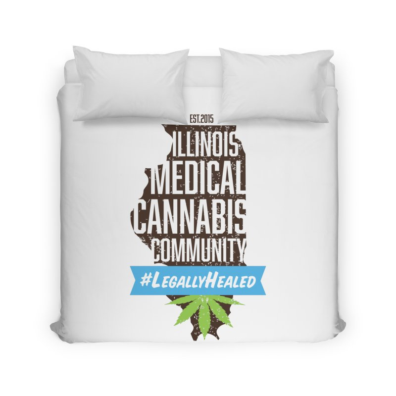 Illinois #LegallyHealed Home Duvet by The Medical Cannabis Community