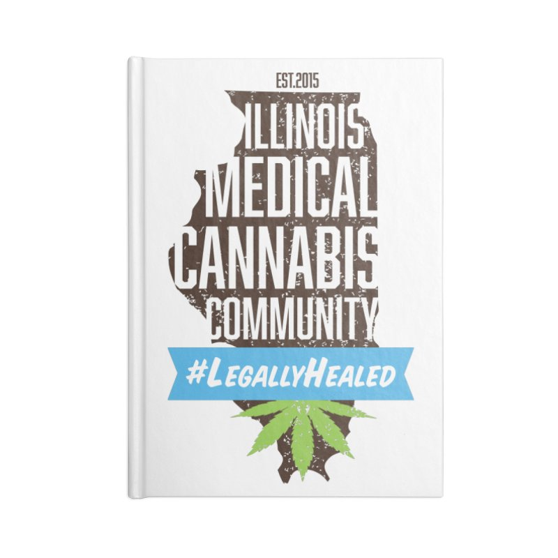 Illinois #LegallyHealed Accessories Blank Journal Notebook by The Medical Cannabis Community