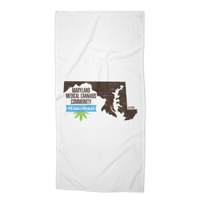 Maryland #LegallyHealed Accessories Beach Towel by The Medical Cannabis Community