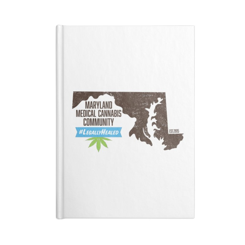 Maryland #LegallyHealed Accessories Blank Journal Notebook by The Medical Cannabis Community