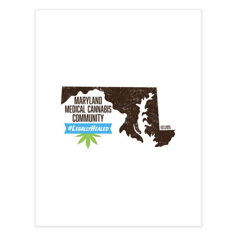 Maryland #LegallyHealed Home Fine Art Print by The Medical Cannabis Community