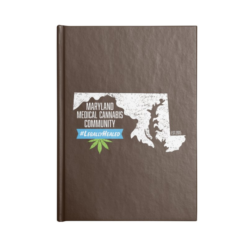 Maryland #LegallyHealed Brown Accessories Blank Journal Notebook by The Medical Cannabis Community