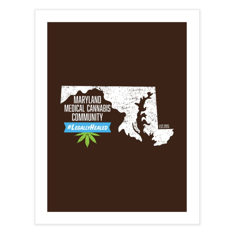 Maryland #LegallyHealed Brown Home Fine Art Print by The Medical Cannabis Community