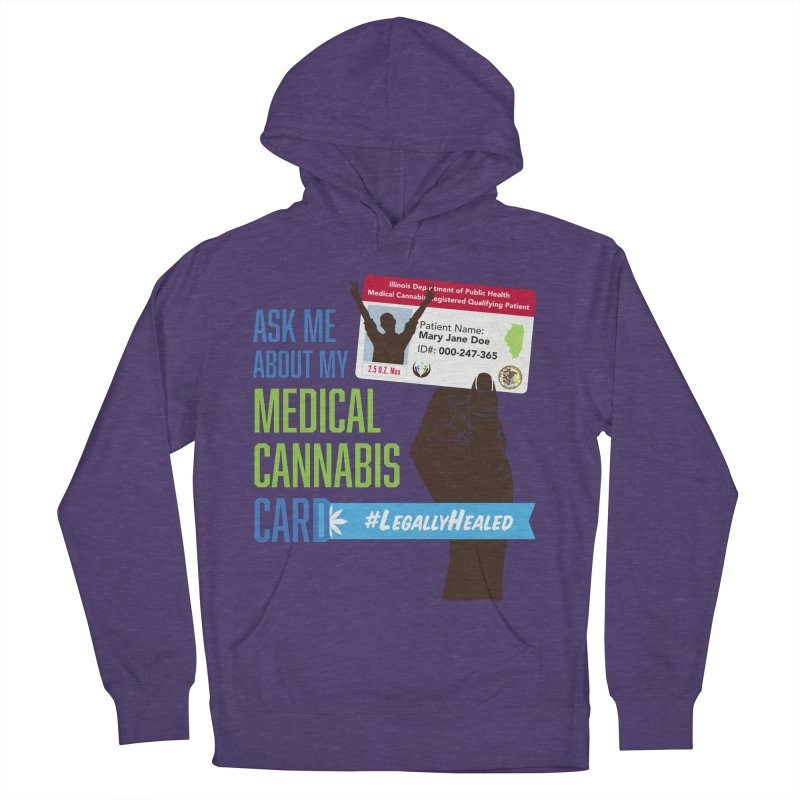 Illinois Medical Cannabis Card #LegallyHealed Women's French Terry Pullover Hoody by The Medical Cannabis Community