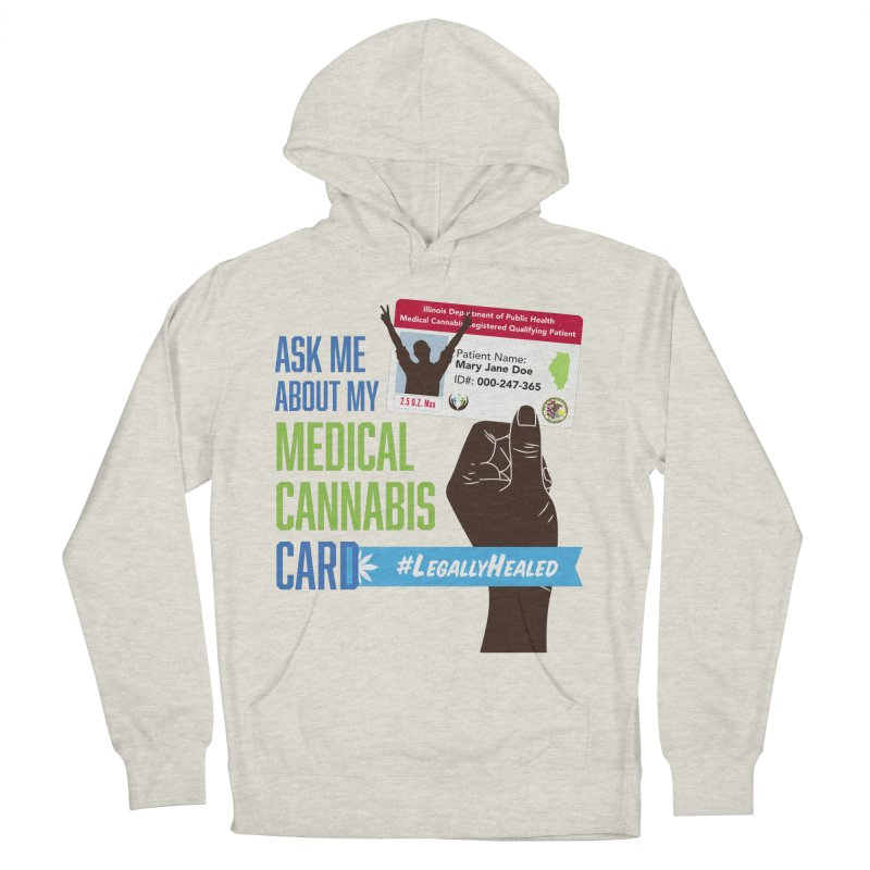 Illinois Medical Cannabis Card #LegallyHealed Men's French Terry Pullover Hoody by The Medical Cannabis Community