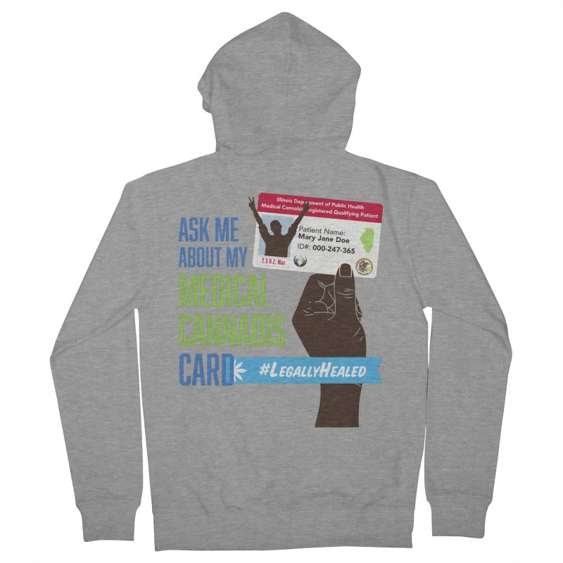 Illinois Medical Cannabis Card #LegallyHealed Men's French Terry Zip-Up Hoody by The Medical Cannabis Community