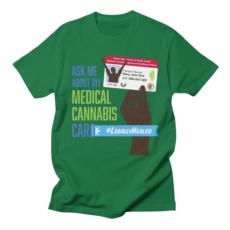 Illinois Medical Cannabis Card #LegallyHealed Women's Regular Unisex T-Shirt by The Medical Cannabis Community