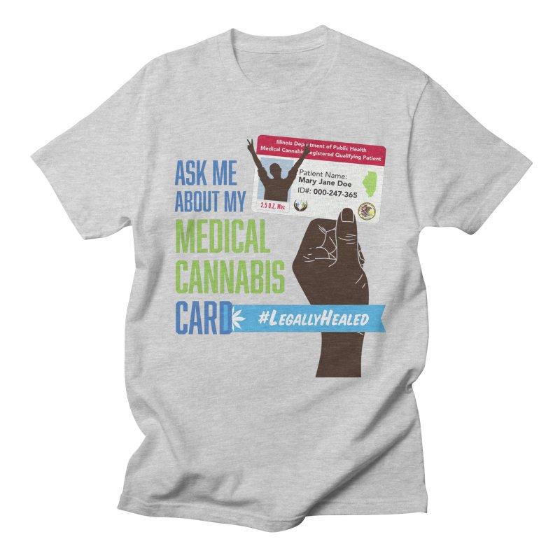 Illinois Medical Cannabis Card #LegallyHealed Men's Regular T-Shirt by The Medical Cannabis Community