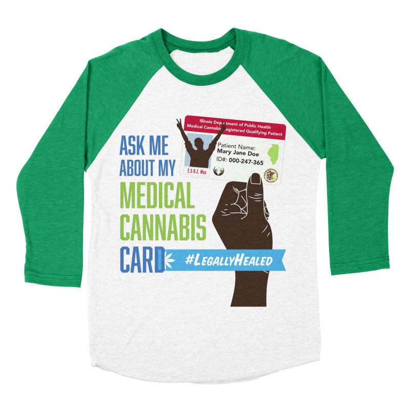 Illinois Medical Cannabis Card #LegallyHealed Women's Baseball Triblend Longsleeve T-Shirt by The Medical Cannabis Community