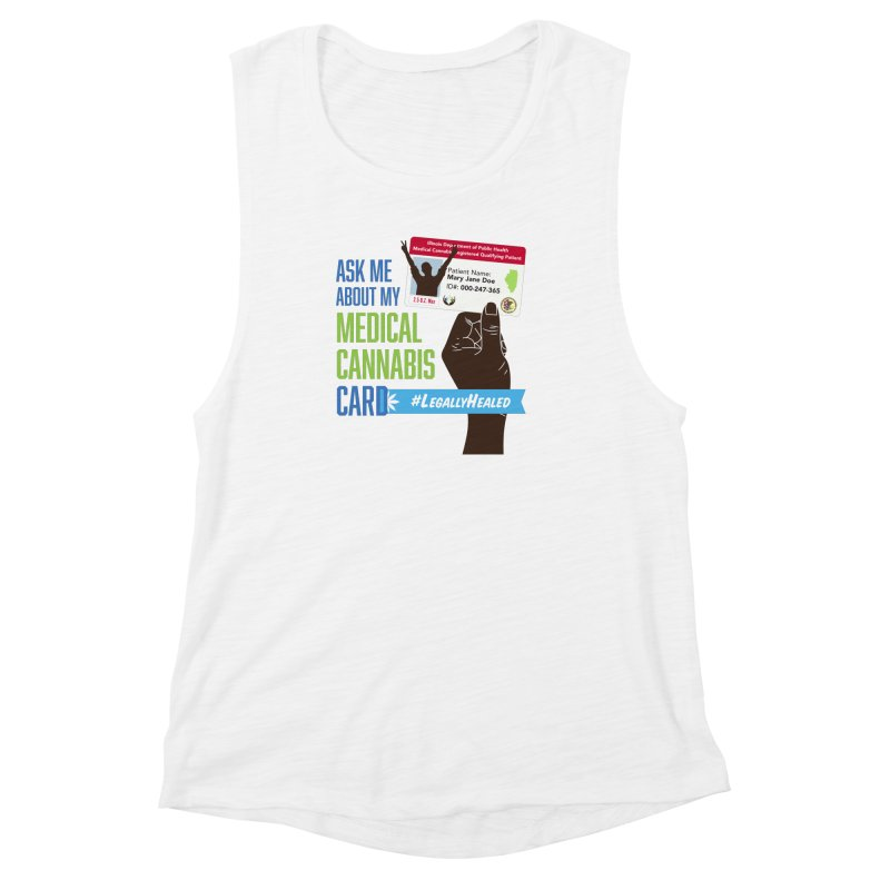 Illinois Medical Cannabis Card #LegallyHealed Women's Muscle Tank by The Medical Cannabis Community
