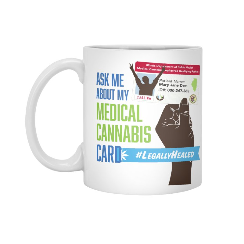 Illinois Medical Cannabis Card #LegallyHealed Accessories Standard Mug by The Medical Cannabis Community