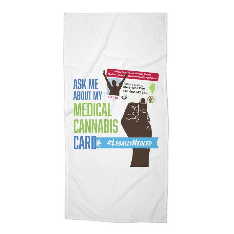 Illinois Medical Cannabis Card #LegallyHealed Accessories Beach Towel by The Medical Cannabis Community