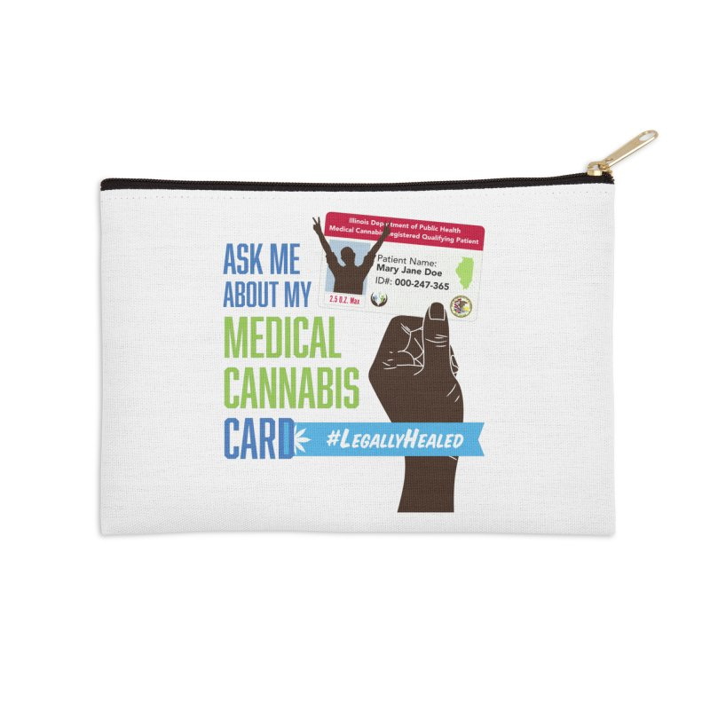 Illinois Medical Cannabis Card #LegallyHealed Accessories Zip Pouch by The Medical Cannabis Community