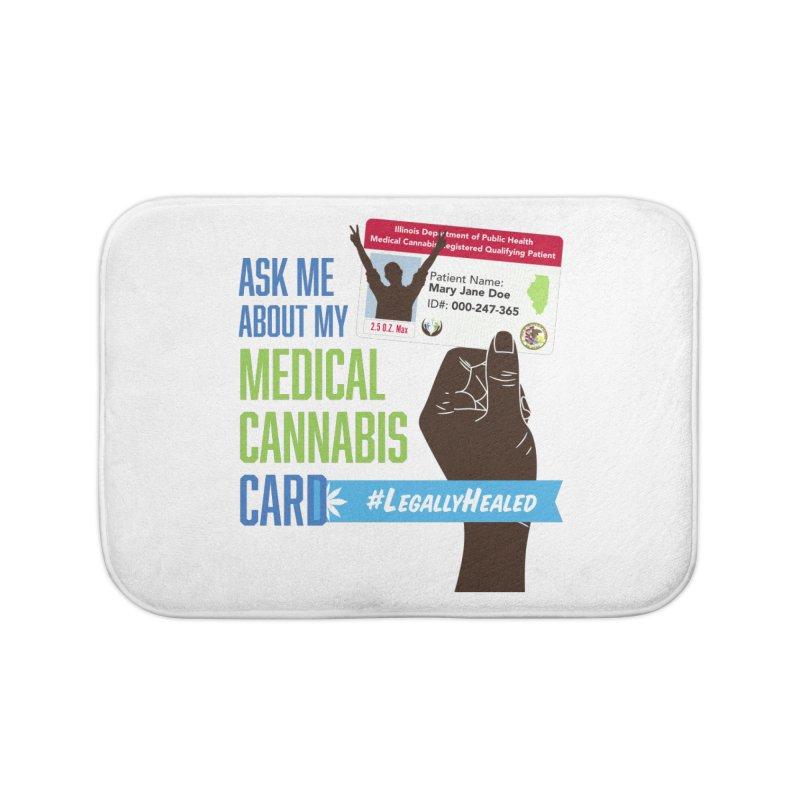 Illinois Medical Cannabis Card #LegallyHealed Home Bath Mat by The Medical Cannabis Community