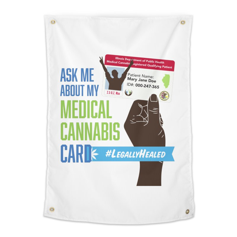 Illinois Medical Cannabis Card #LegallyHealed Home Tapestry by The Medical Cannabis Community