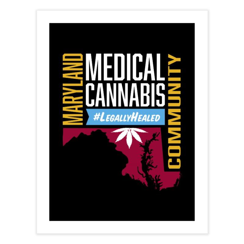 Maryland Medical Cannabis Community Home Fine Art Print by The Medical Cannabis Community