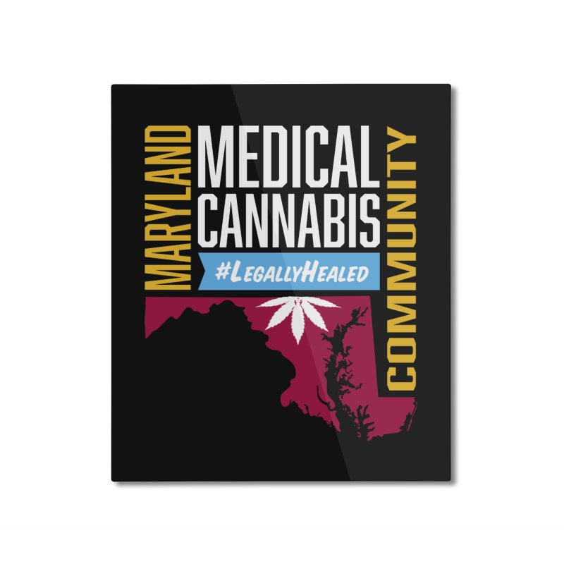 Maryland Medical Cannabis Community Home Mounted Aluminum Print by The Medical Cannabis Community
