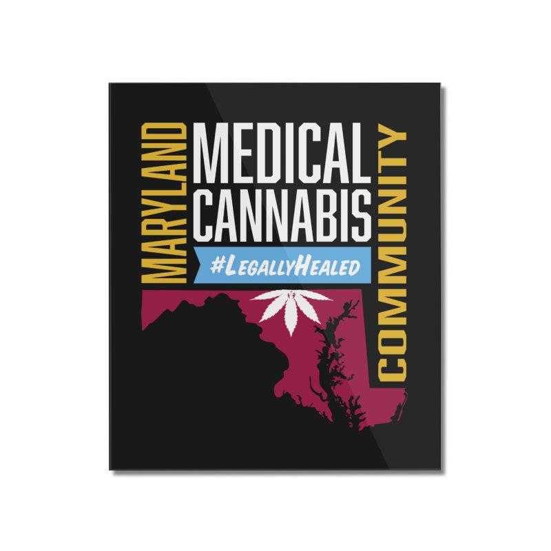 Maryland Medical Cannabis Community Home Mounted Acrylic Print by The Medical Cannabis Community