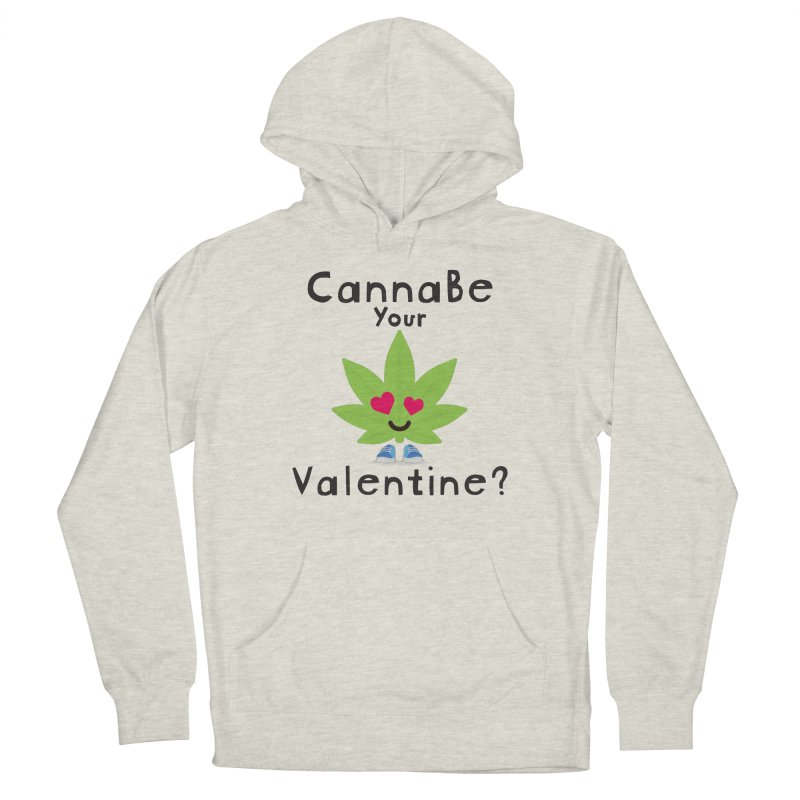 CannaBe Your Valentine? Men's Pullover Hoody by The Medical Cannabis Community