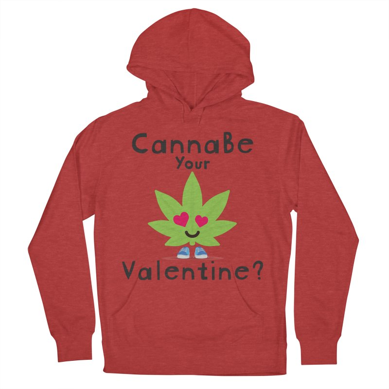 CannaBe Your Valentine? Women's French Terry Pullover Hoody by The Medical Cannabis Community