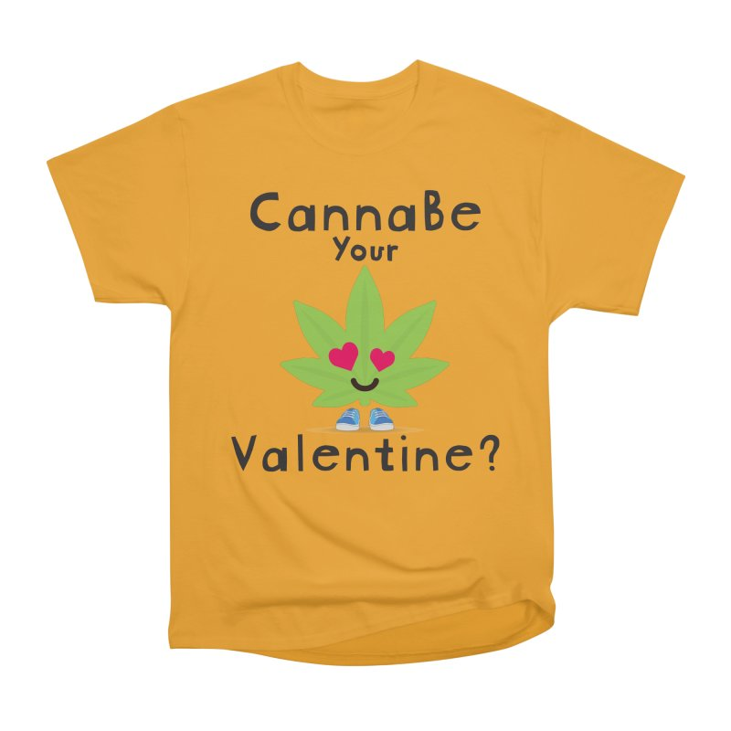 CannaBe Your Valentine? Men's Heavyweight T-Shirt by The Medical Cannabis Community