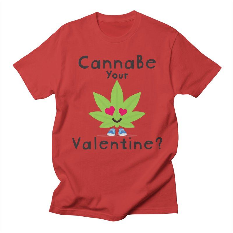 CannaBe Your Valentine? Men's T-Shirt by The Medical Cannabis Community