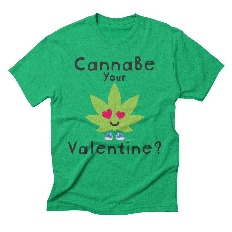 CannaBe Your Valentine? Men's Triblend T-Shirt by The Medical Cannabis Community